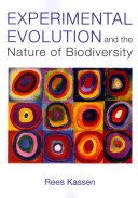 Experimental evolution and the nature of biodiversity / Rees Kassen, Department of Biology, Universi