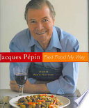 Jacques Pepin s Fast Food My Way
