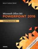 Shelly Cashman Microsoft Office 365 and PowerPoint 2016