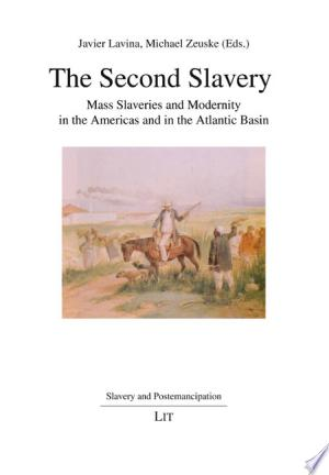 The Second Slavery: Mass Slaveries And Modernity In The Americas And In The Atlantic Basin - Isbn:9783643903679 img-1