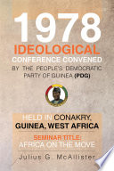 1978 Ideological Conference convened by the People   s Democratic Party of Guinea  PDG  held in Conakry  Guinea  West Africa