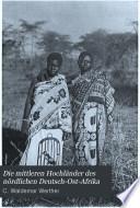 Die mittleren Hochl  nder des n  rdlichen Deutsch Ost Afrika