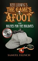 Ken Ludwig s The Game s Afoot  Or  Holmes for the Holidays
