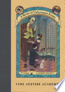 A Series of Unfortunate Events #5: The Austere Academy by Lemony Snicket