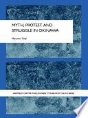 Myth  Protest and Struggle in Okinawa