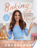 Baking All Year Round : and beloved youtube star rosanna...