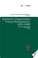 Stanford s Organization Theory Renaissance  1970 2000