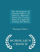 The Adventures of Thomas Pellow, of Penryn, Mariner