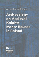 Archaeology on Medieval Knights  Manor Houses in Poland