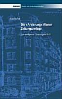 """Die """"Arisierung"""" Wiener Zeitungsverlage"""