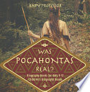 Was Pocahontas Real  Biography Books for Kids 9 12   Children s Biography Books