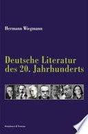 Die deutsche Literatur des 20  Jahrhunderts