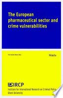The European Pharmaceutical Sector and Crime Vulnerabilities