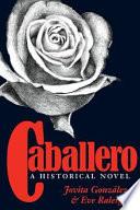 Caballero, A Historical Novel PDF