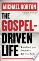 The Gospel Driven Life