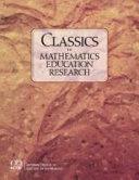Classics In Mathematics Education Research