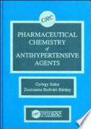Pharmaceutical Chemistry Of Antihypertensive Agents book