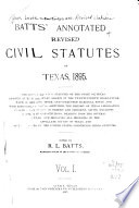 Batts Annotated Revised Civil Statutes Of Texas 1895