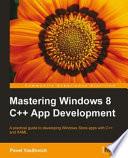 Mastering Windows 8 C++ App Development