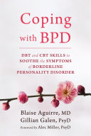 Coping With BPD : experts offer simple, easy-to-use skills drawn from...