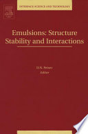 Emulsions Structure Stability And Interactions book