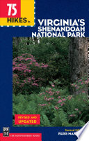 75 Hikes in Virginia s Shenandoah National Park