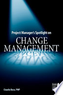 Project Manager s Spotlight on Change Management