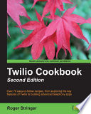 Twilio Cookbook  Second Edition