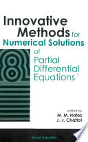 Innovative Methods for Numerical Solution of Partial Differential Equations