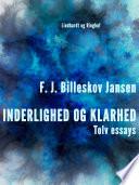 Inderlighed og Klarhed, Tolv essays