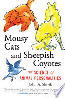 Mousy Cats And Sheepish Coyotes : as unique individuals and why...
