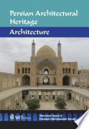 Persian Architectural Heritage: Architecture