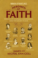 Heroines of Faith  Women on the Frontlines  Book PDF