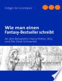 Wie man einen Fantasy Bestseller schreibt