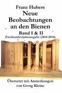 Franz Hubers Neue Beobachtungen an Den Bienen