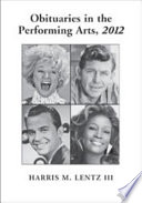 Obituaries in the Performing Arts, 2012 Host Of Other Men And