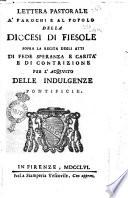 Lettera pastorale a  parochi e al popolo della diocesi di Fiesole sopra la recita degli atti di fede speranza e carita  e di contrizione per l acquisto delle indulgenze pontificie