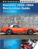 Corvette 1968 1982 Restoration Guide 2nd Edition