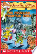 Geronimo Stilton #42: The Peculiar Pumpkin Thief