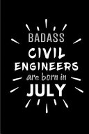 Badass Civil Engineers Are Born In July