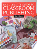 The Ultimate Guide to Classroom Publishing