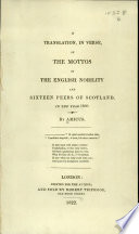A Translation, in Verse, of the Mottos of the English Nobility and Sixteen Peers of Scotland in the Year 1800