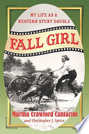 Fall Girl My Life as a Western Stunt Double