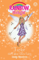 Taylor The Talent Show Fairy : 1 bestselling series for girls...