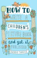 How To Write A Children S Picture Book And Get It Published 2nd Edition book