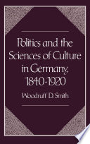 Politics and the Sciences of Culture in Germany  1840 1920