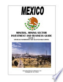 Mexico Mineral   Mining Sector Investment and Business Guide