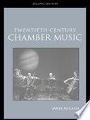 Twentieth Century Chamber Music
