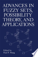 Advances In Fuzzy Sets Possibility Theory And Applications