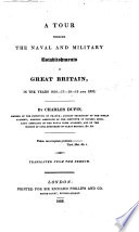 A Tour Through the Naval and Military Establishments of Great Britain, in the Years 1816-17-18-19 and 1820